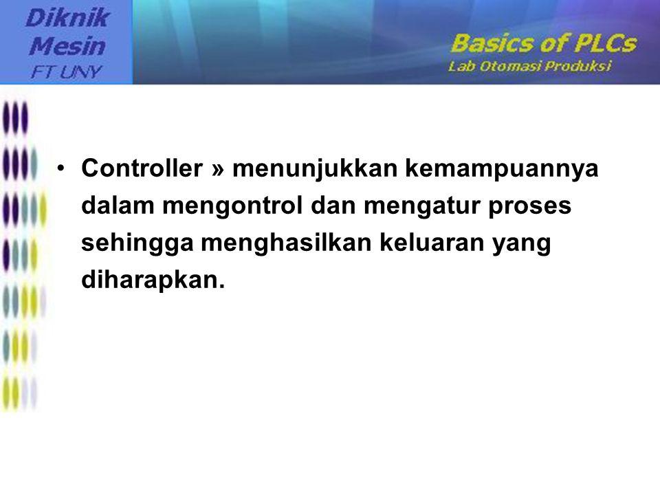 Controller » menunjukkan kemampuannya dalam mengontrol dan mengatur proses sehingga menghasilkan keluaran yang diharapkan.