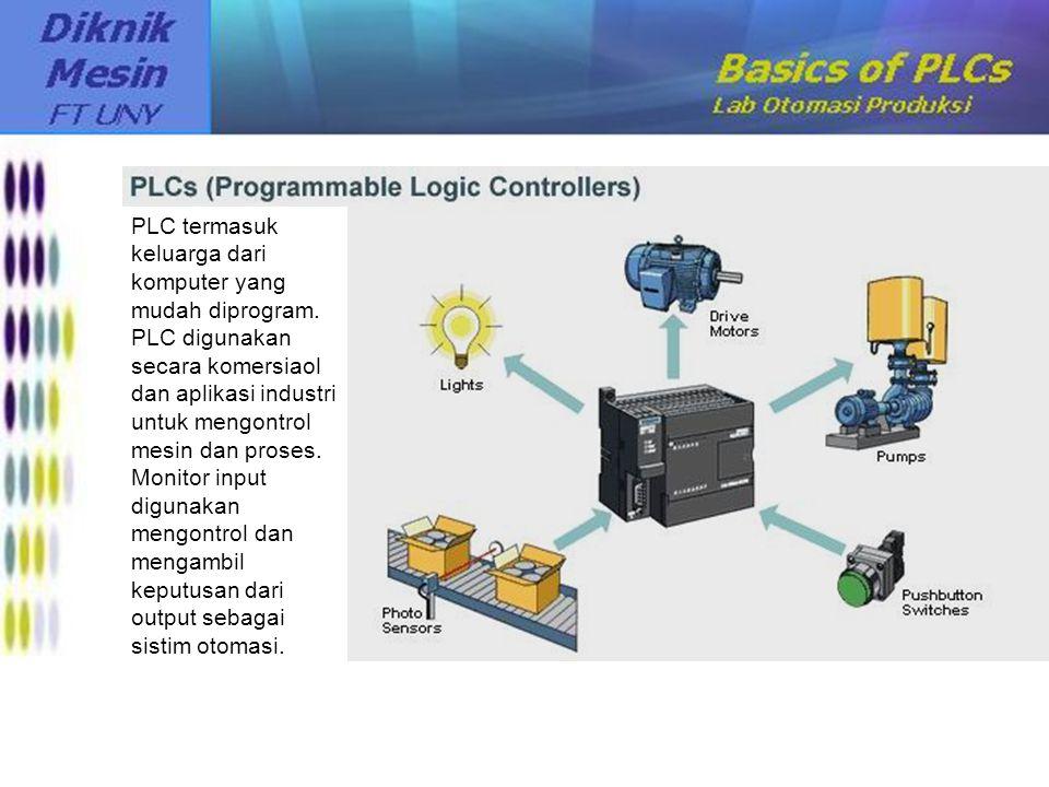 PLC termasuk keluarga dari komputer yang mudah diprogram. PLC digunakan secara komersiaol dan aplikasi industri untuk mengontrol mesin dan proses. Mon