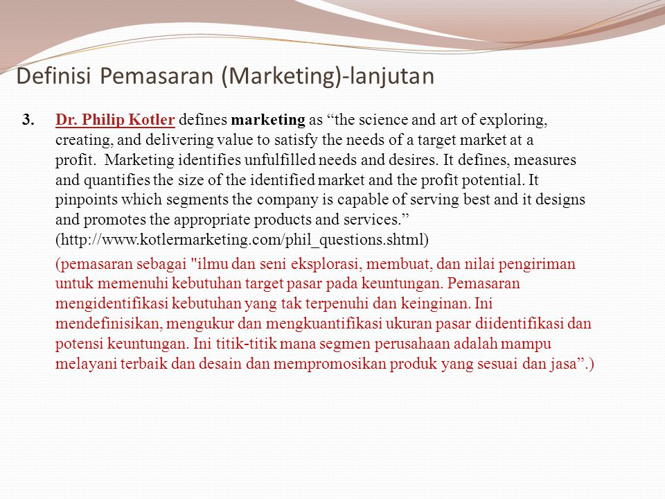Definisi Pemasaran (Marketing)-lanjutan 3.Dr.