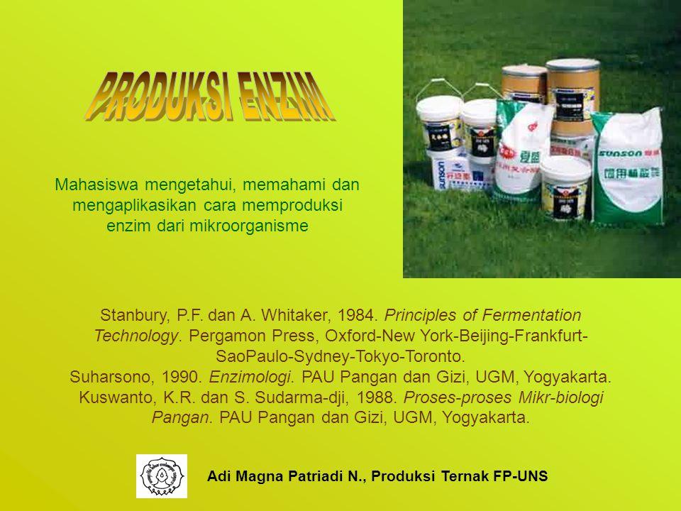 Mahasiswa mengetahui, memahami dan mengaplikasikan cara memproduksi enzim dari mikroorganisme Stanbury, P.F.