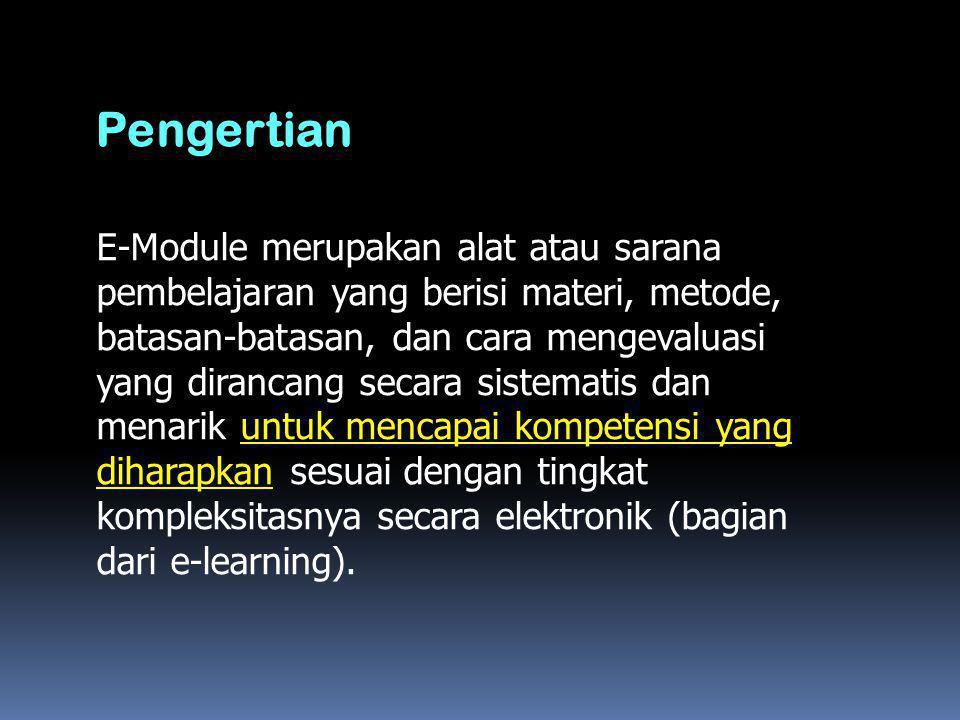 E-Module merupakan alat atau sarana pembelajaran yang berisi materi, metode, batasan-batasan, dan cara mengevaluasi yang dirancang secara sistematis d