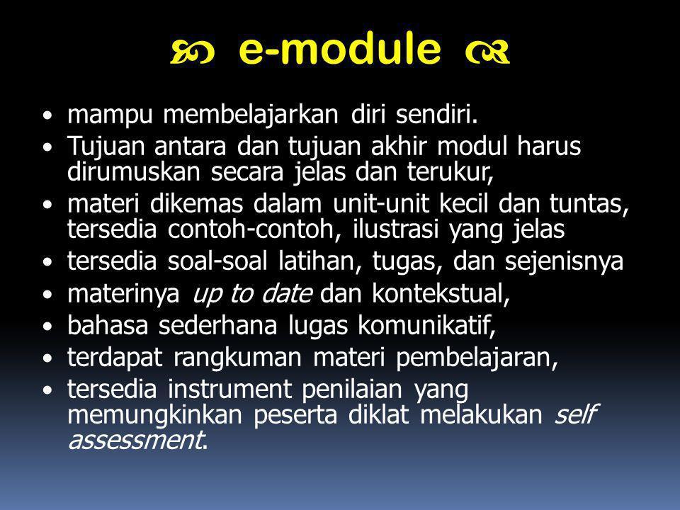 mampu membelajarkan diri sendiri. Tujuan antara dan tujuan akhir modul harus dirumuskan secara jelas dan terukur, materi dikemas dalam unit-unit kecil