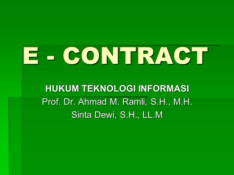 C O N T R A C T Tertulis Kontrak Tindakan Para Pihak Lisan Online Contracts : Suatu kontrak yang tercipta melalui komunikasi antara jaringan komputer (e-mail, web sites, EDI, dan lain-lain) (e-mail, web sites, EDI, dan lain-lain)