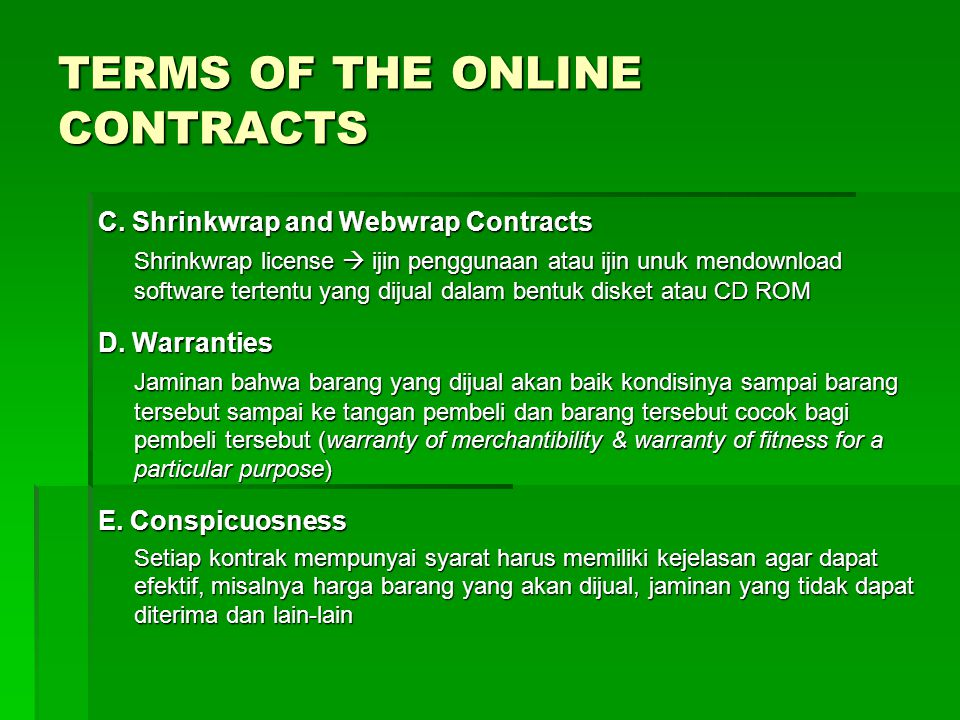 TERMS OF THE ONLINE CONTRACTS C. Shrinkwrap and Webwrap Contracts Shrinkwrap license  ijin penggunaan atau ijin unuk mendownload software tertentu ya