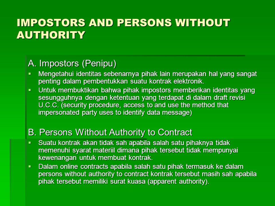 IMPOSTORS AND PERSONS WITHOUT AUTHORITY A. Impostors (Penipu)  Mengetahui identitas sebenarnya pihak lain merupakan hal yang sangat penting dalam pem