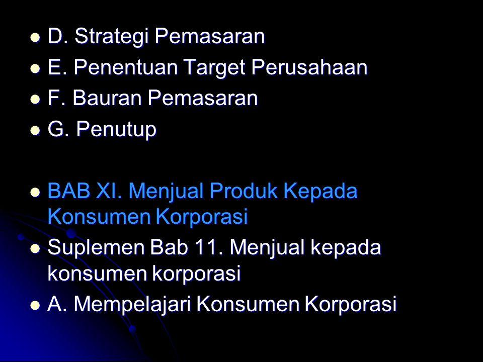 D. Strategi Pemasaran D. Strategi Pemasaran E. Penentuan Target Perusahaan E. Penentuan Target Perusahaan F. Bauran Pemasaran F. Bauran Pemasaran G. P