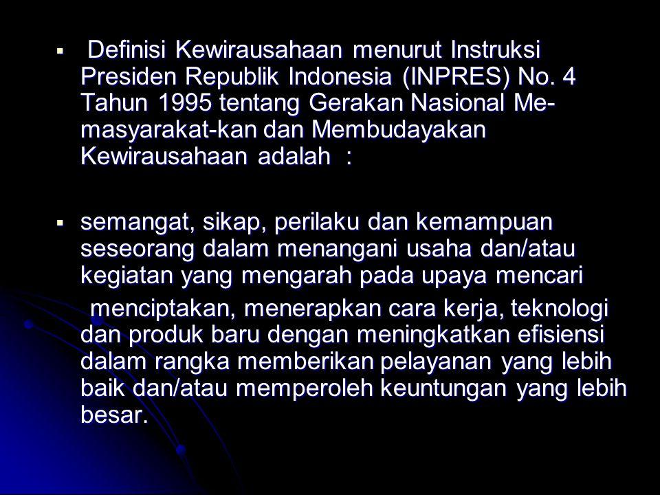  Definisi Kewirausahaan menurut Instruksi Presiden Republik Indonesia (INPRES) No. 4 Tahun 1995 tentang Gerakan Nasional Me- masyarakat-kan dan Membu