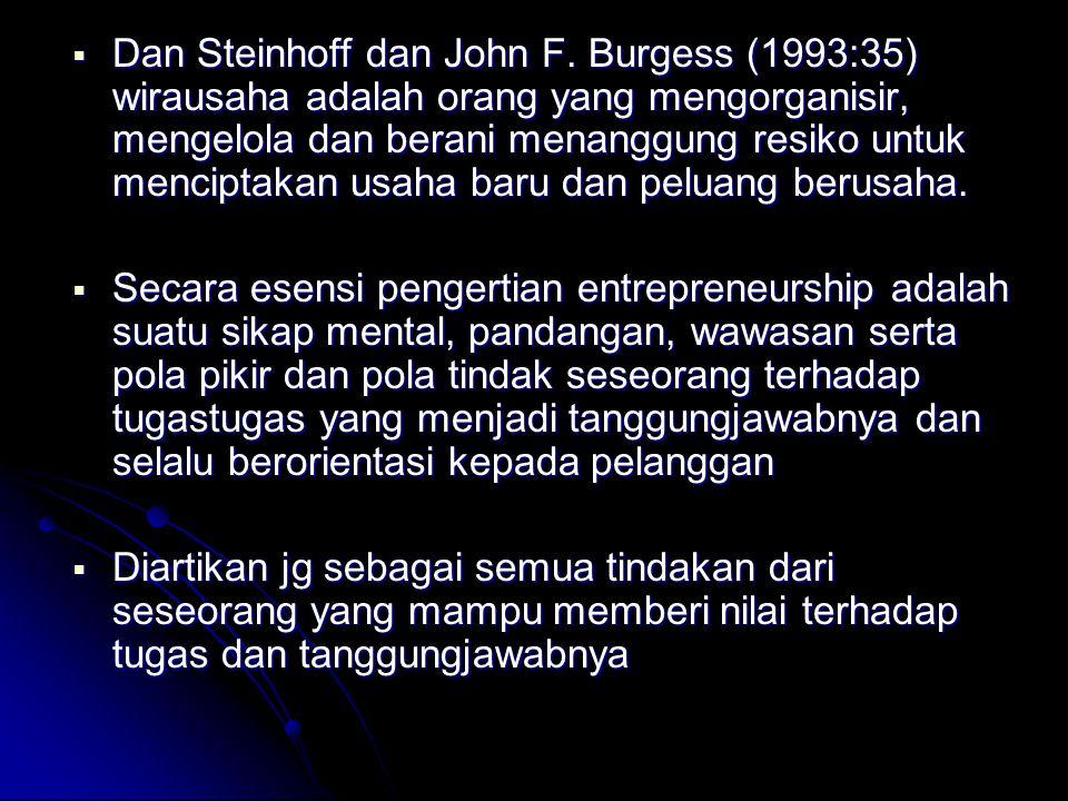  Dan Steinhoff dan John F. Burgess (1993:35) wirausaha adalah orang yang mengorganisir, mengelola dan berani menanggung resiko untuk menciptakan usah