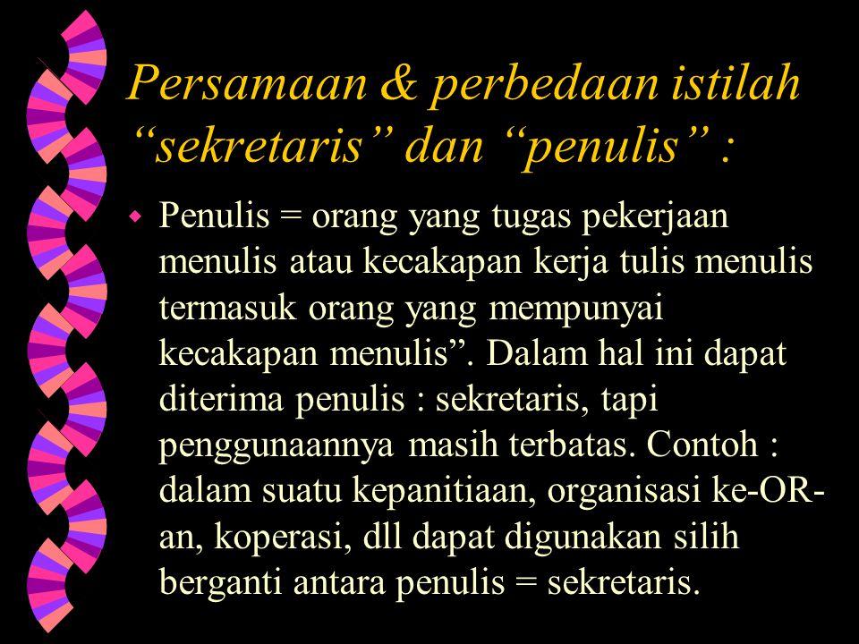 KESEKRETARIATAN : aktifitas yang dilakukan sekretaris (bersifat dinamis).