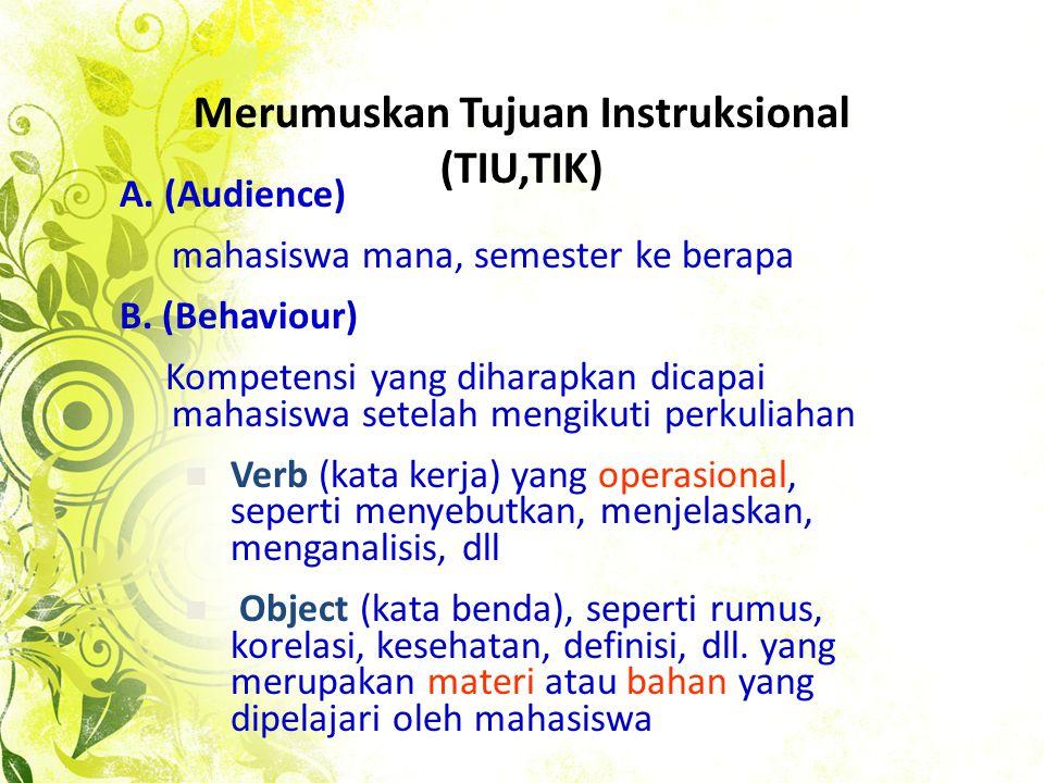 Tujuan Instruksional TIU Tujuan Instruksional Umum kemampuan akhir yang akan dicapai setelah mahasiswa menyelesaikan suatu kegiatan pembelajaran / mat