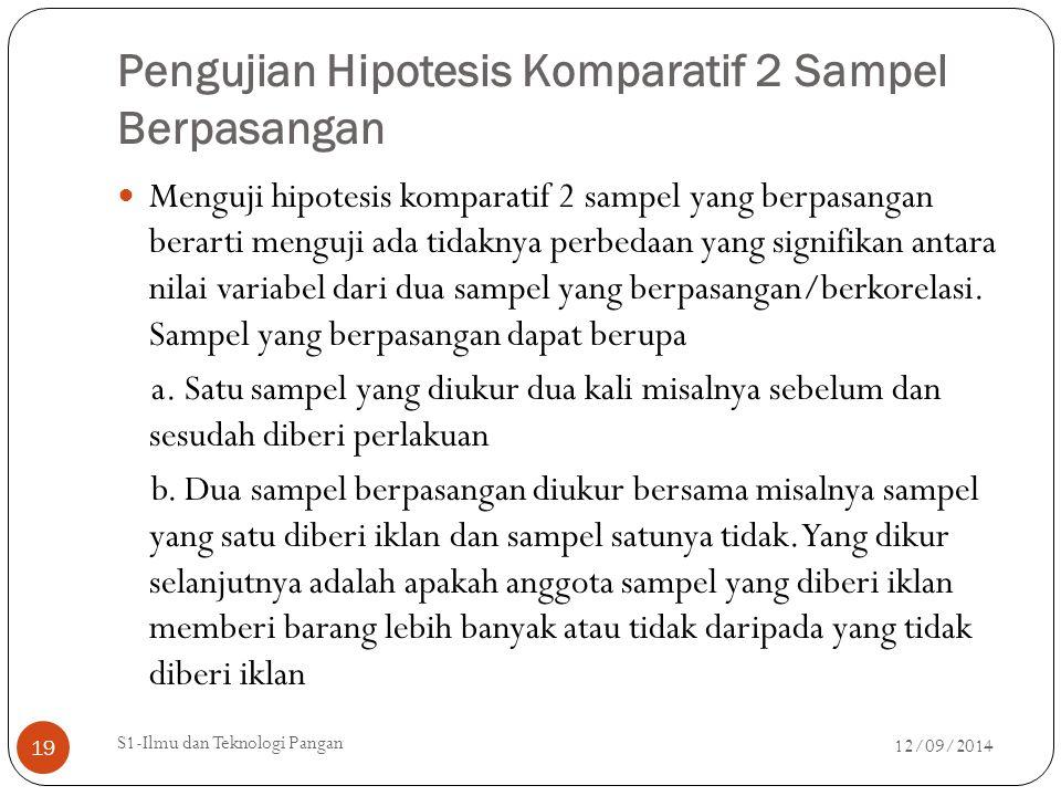 Pengujian Hipotesis Komparatif 2 Sampel Berpasangan Menguji hipotesis komparatif 2 sampel yang berpasangan berarti menguji ada tidaknya perbedaan yang