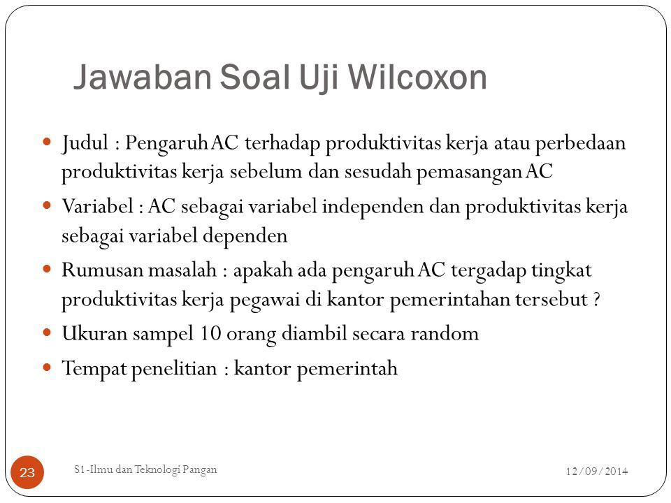Jawaban Soal Uji Wilcoxon Judul : Pengaruh AC terhadap produktivitas kerja atau perbedaan produktivitas kerja sebelum dan sesudah pemasangan AC Variab