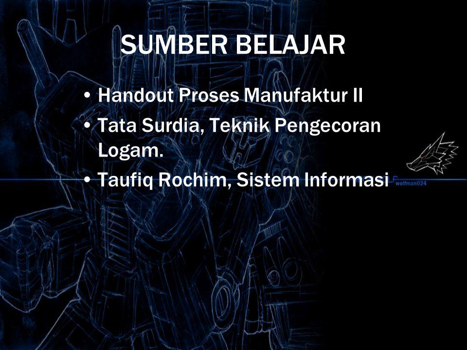 SUMBER BELAJAR Handout Proses Manufaktur II Tata Surdia, Teknik Pengecoran Logam.