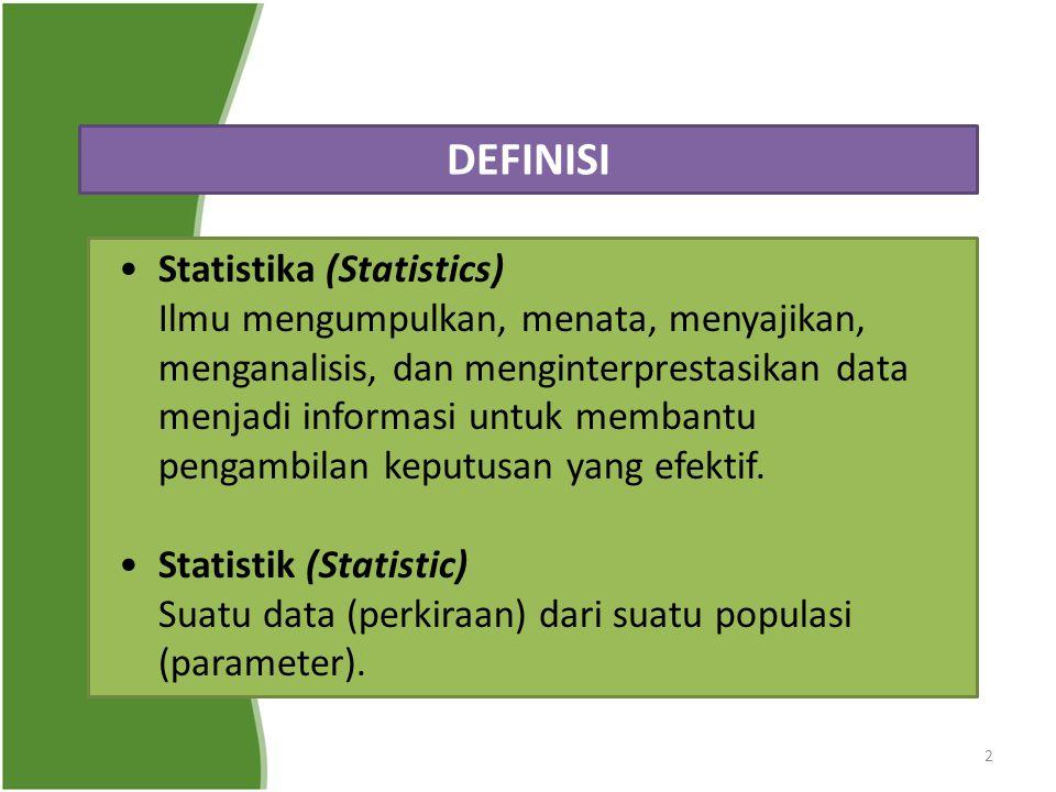 2 Statistika (Statistics) Ilmu mengumpulkan, menata, menyajikan, menganalisis, dan menginterprestasikan data menjadi informasi untuk membantu pengambi