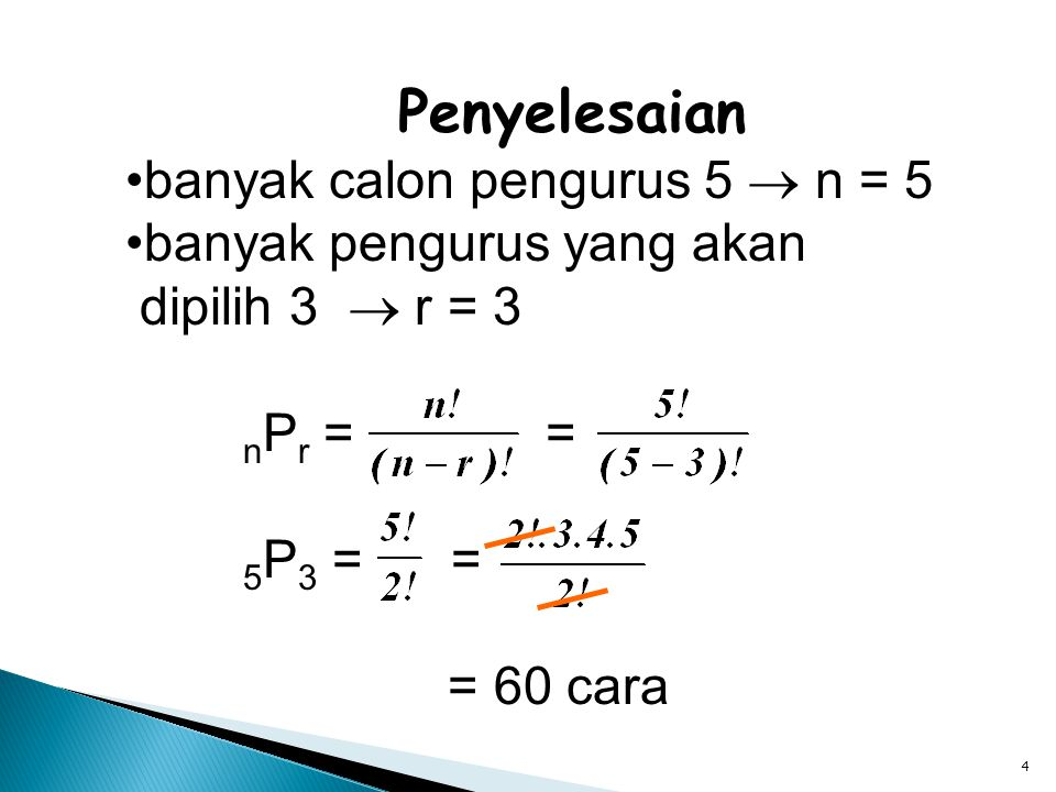 5 Contoh 2 Banyak bilangan yang terdiri dari tiga angka yang dibentuk dari angka-angka 3, 4, 5, 6, 7, dan 8, di mana setiap angka hanya boleh digunakan satu kali adalah….