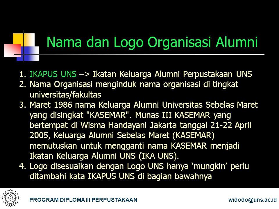 Nama dan Logo Organisasi Alumni PROGRAM DIPLOMA III PERPUSTAKAANwidodo@uns.ac.id 1.IKAPUS UNS –> Ikatan Keluarga Alumni Perpustakaan UNS 2.Nama Organi