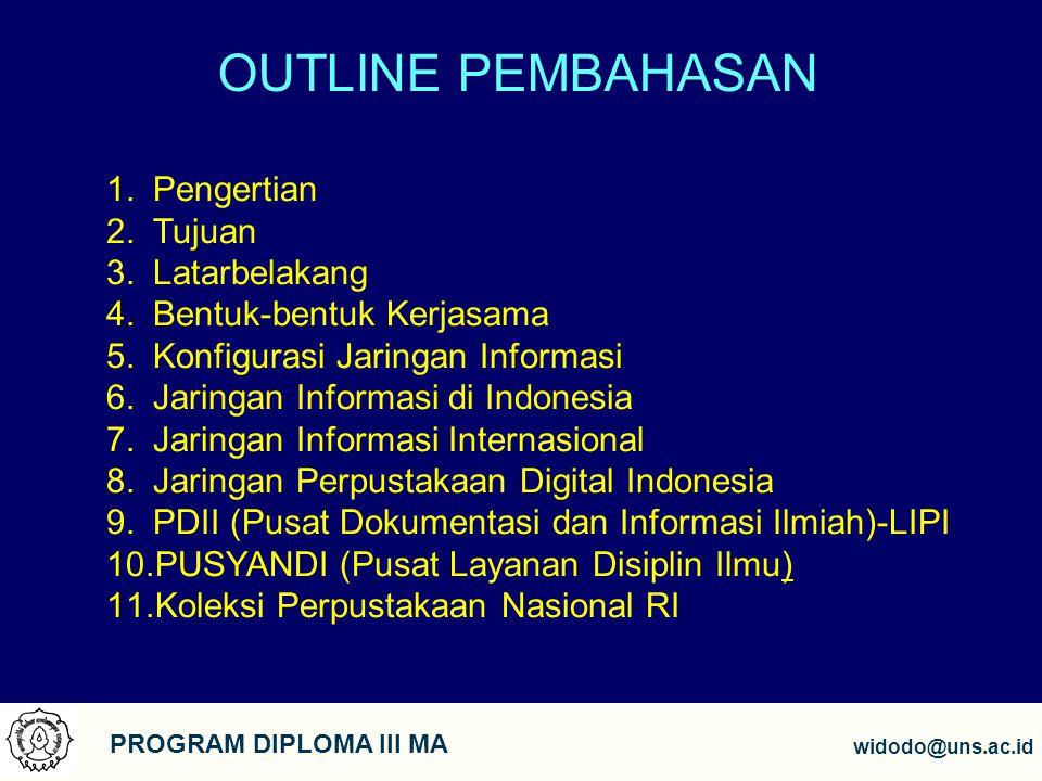 2 PROGRAM DIPLOMA III MA widodo@uns.ac.id OUTLINE PEMBAHASAN 1.Pengertian 2.Tujuan 3.Latarbelakang 4.Bentuk-bentuk Kerjasama 5.Konfigurasi Jaringan In