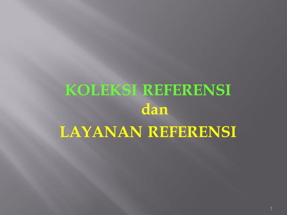 KOLEKSI REFERENSI dan LAYANAN REFERENSI 1