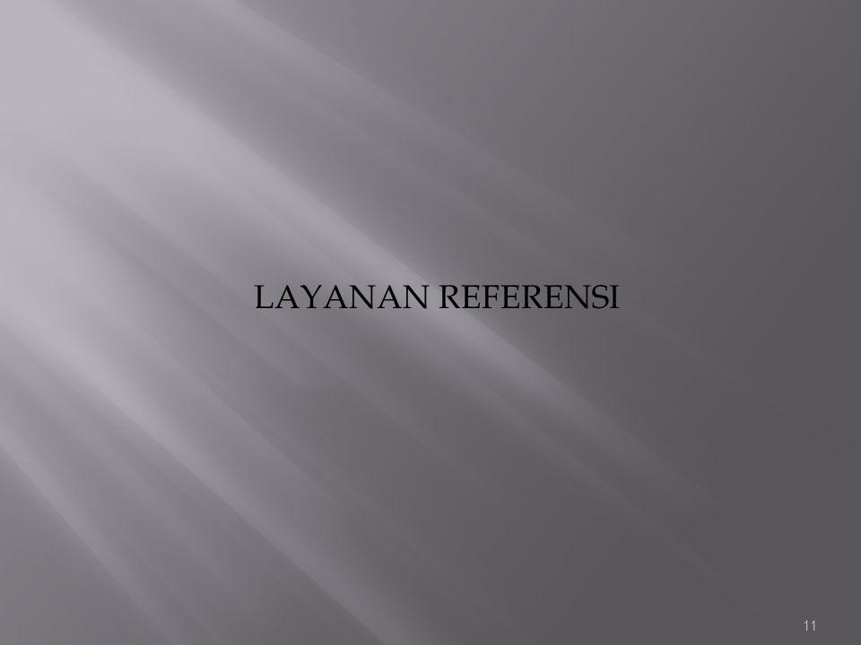 LAYANAN REFERENSI 11