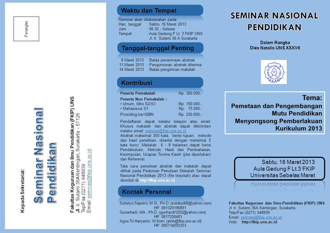 Fakultas Keguruan dan Ilmu Pendidikan (FKIP) UNS Jl. Ir. Sutami 36A Kentingan, Surakarta Telp/Fax.(0271) 648939 Email: semnas@fkip.uns.ac.id.semnas@fk