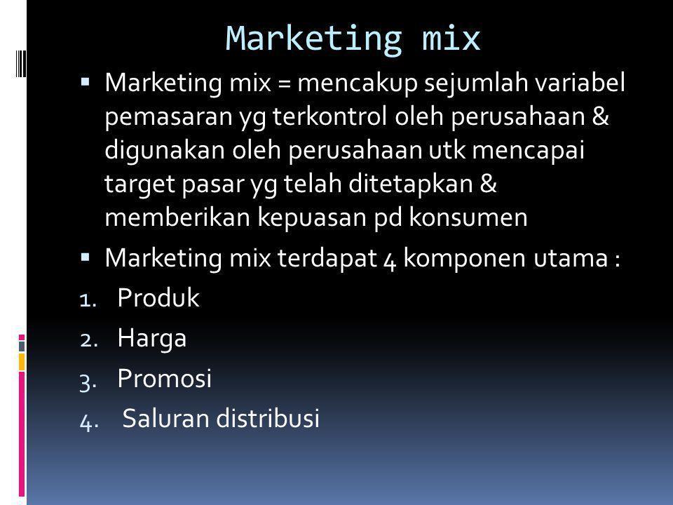 Marketing mix  Marketing mix = mencakup sejumlah variabel pemasaran yg terkontrol oleh perusahaan & digunakan oleh perusahaan utk mencapai target pas