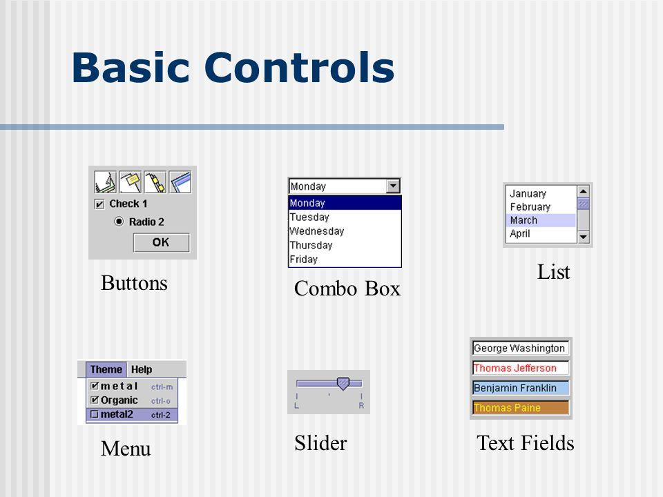 Basic Controls Buttons Combo Box List Menu SliderText Fields