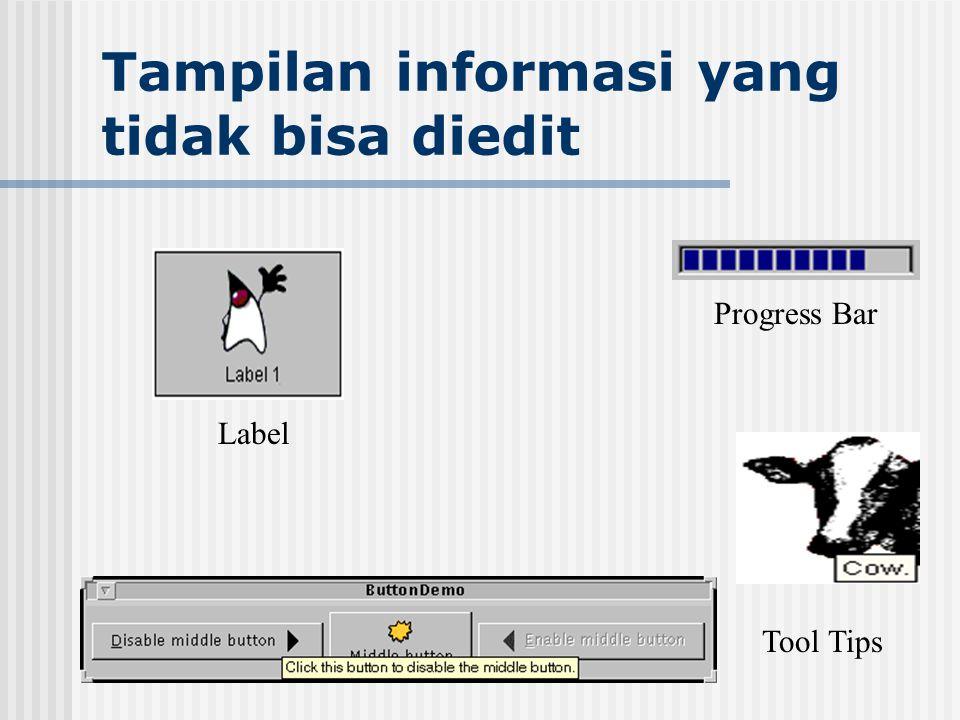 Tampilan informasi yang tidak bisa diedit Tool Tips Progress Bar Label