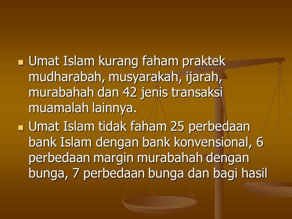Akibat mengabaikan kajian Muamalah Umat Islam tidak memahami fungsi uang, sehingga tanpa rasa berdosa mempraktekkan riba di bank, asuransi, pasar moda
