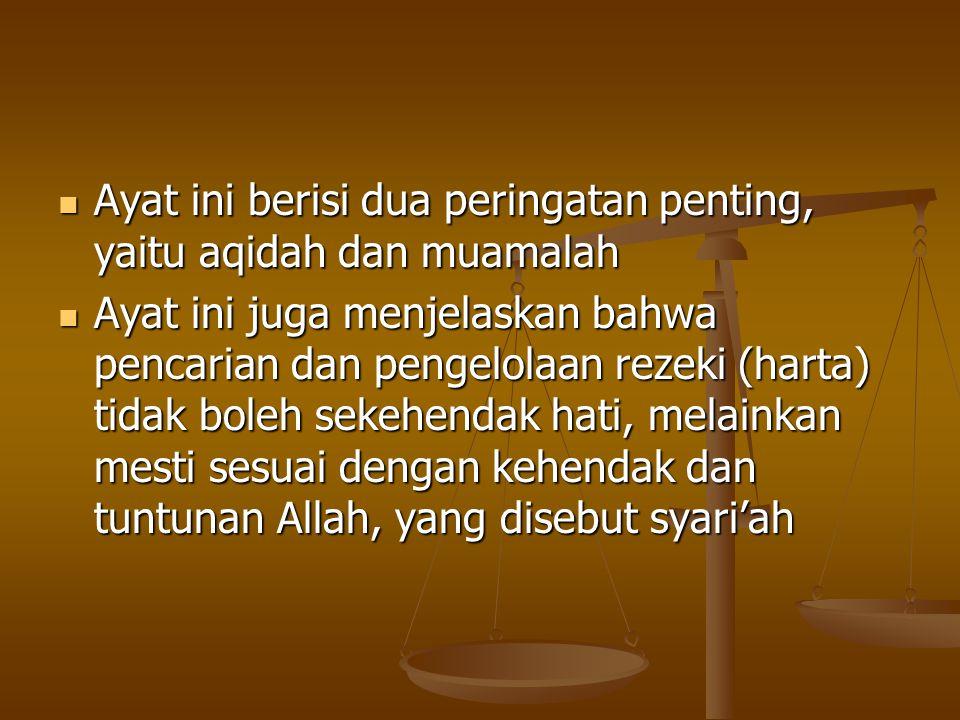 Dua ayat di atas mengisahkan perdebatan kaum Nabi Syu'aib yang mengingkari agama yang dibawanya yang mengajarkan I'tiqad dan iqtishad (aqidah dan ekon