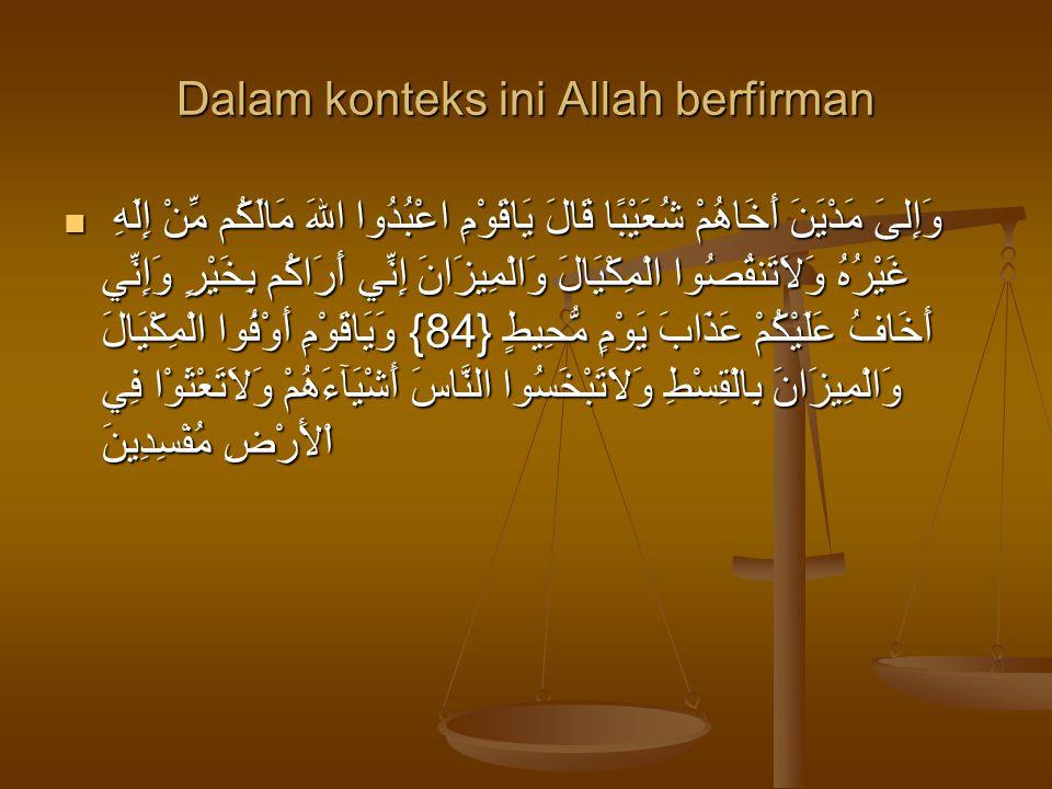 Selanjutnya Dr.Abdul Sattar mengatakan ومن هنا يتضح أن المعاملات هي من لب مقاصد الدينية لاصلاح الحياة البشرية ولذالك دعا اليها الرسل من قديم باعتيارها