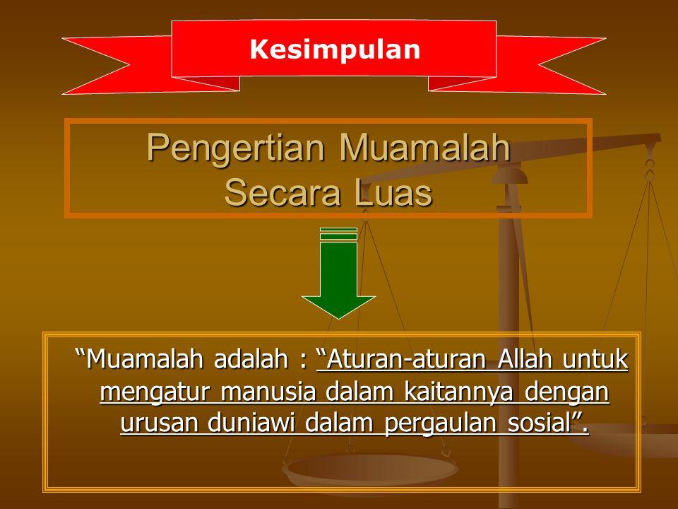 """Pengertian Muamalah Secara Luas..(lanjutan) Dr.Abdul Sattar Fathullah Sa ' id : """" Fiqh muamalat ialah hukum syari ' ah """" Fiqh muamalat ialah hukum sya"""