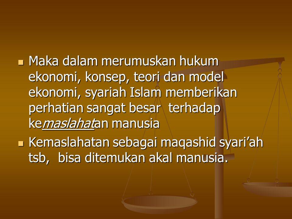 Sesungguhnya, prinsip dasar dalam muamalah (ekonomi syariah) adalah mewujudkan kemaslahatan manusia Sesungguhnya, prinsip dasar dalam muamalah (ekonom