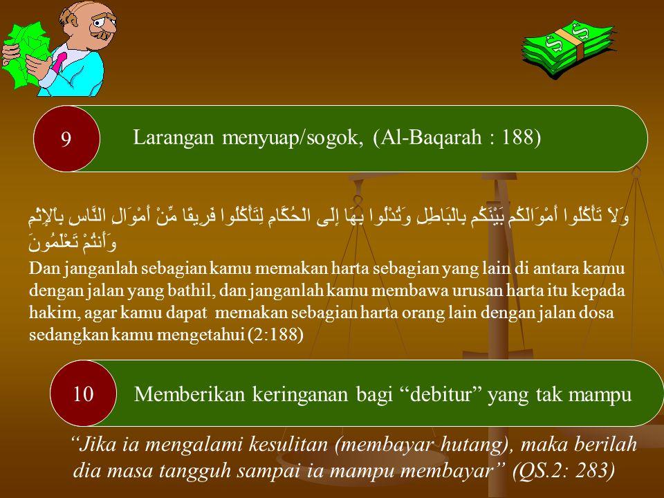 Melaksanakan transaksi atas dasar suka rela/ridha (4:29) 8 Sasaran kebijakan fiskal Islam melalui zakat (5:60), (Al-Anfal :41). إِنَّمَا الصَّدَقَاتُ