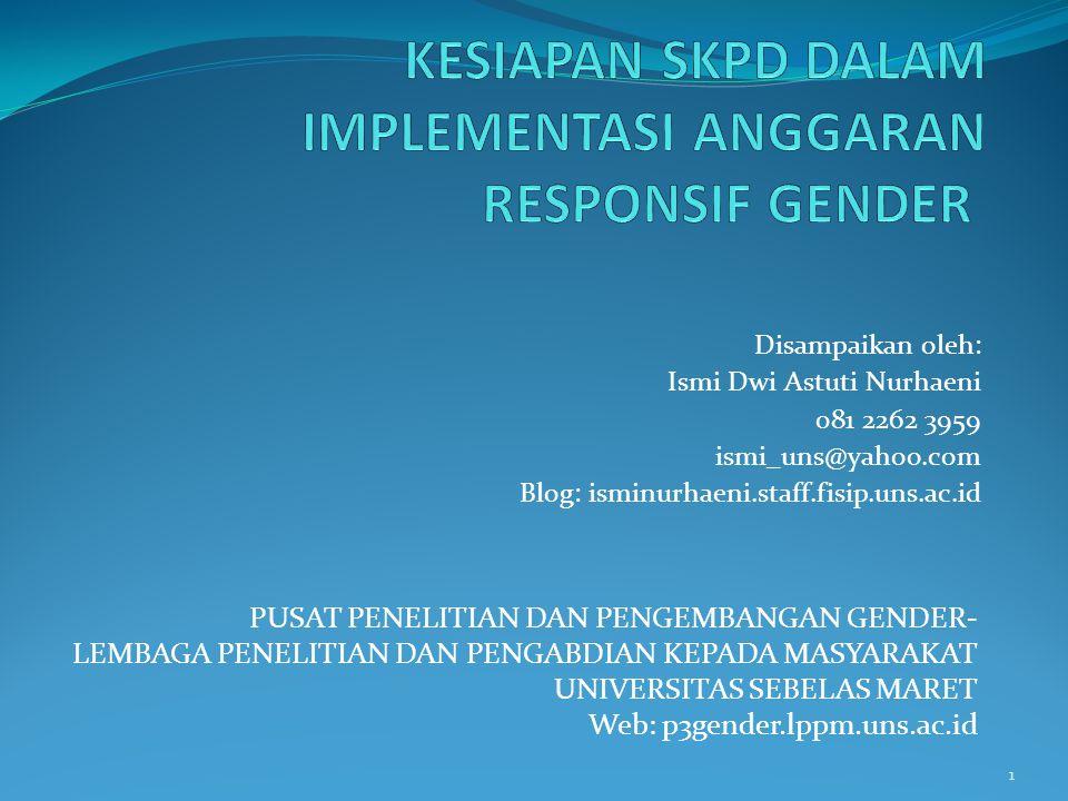 Disampaikan oleh: Ismi Dwi Astuti Nurhaeni 081 2262 3959 ismi_uns@yahoo.com Blog: isminurhaeni.staff.fisip.uns.ac.id PUSAT PENELITIAN DAN PENGEMBANGAN
