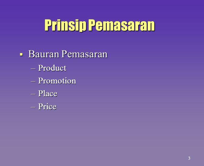 Prinsip Pemasaran  Bauran Pemasaran –Product –Promotion –Place –Price 3