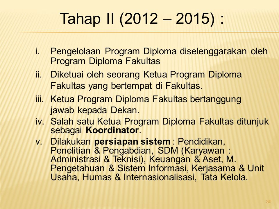 Tahap I (2010 – 2011) i.Dibentuk Gugus Tugas yang terdiri dari perwakilan masing-masing fakultas.
