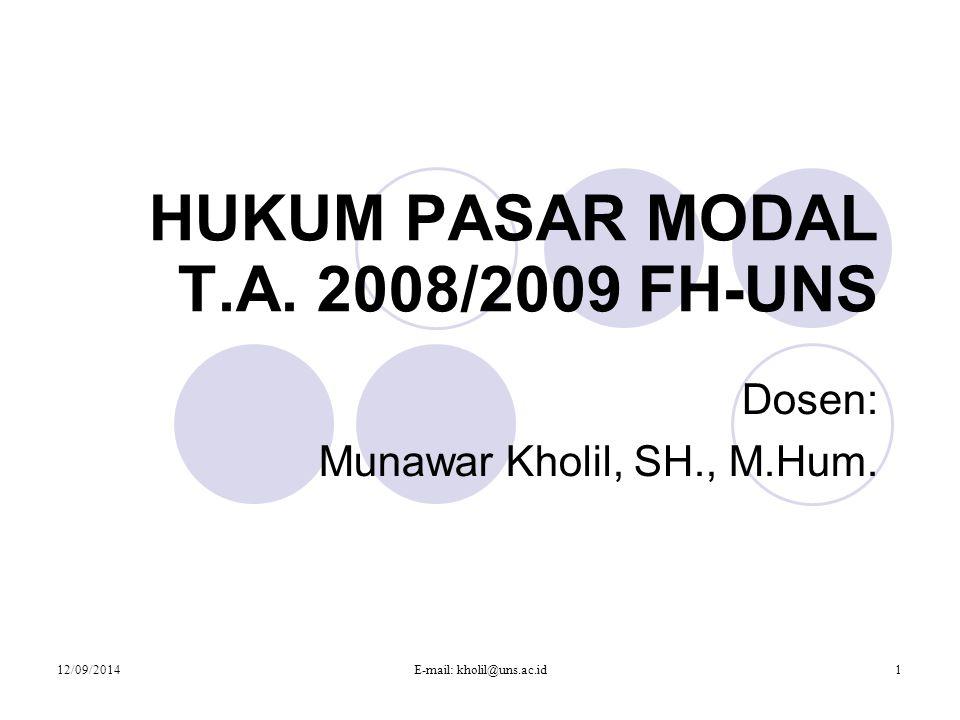 12/09/2014E-mail: kholil@uns.ac.id1 HUKUM PASAR MODAL T.A.