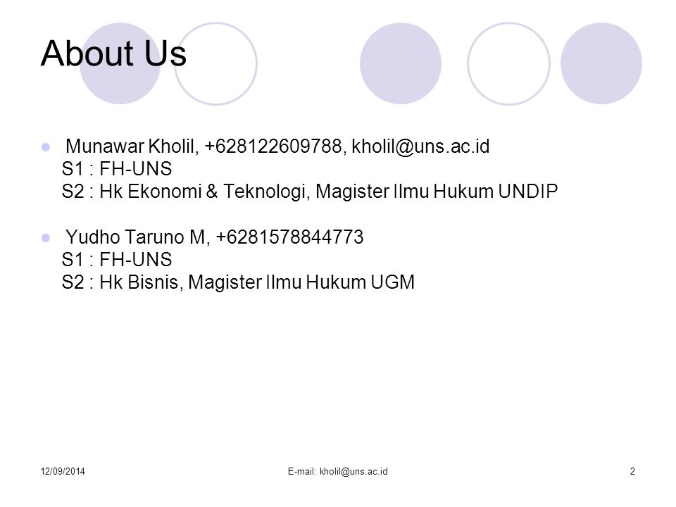 12/09/2014E-mail: kholil@uns.ac.id13 TIPS untuk mahasiswa Pahami silabus, lalu kemudian membaca seluruh materi perkuliahan sebelum kelas dimulai.