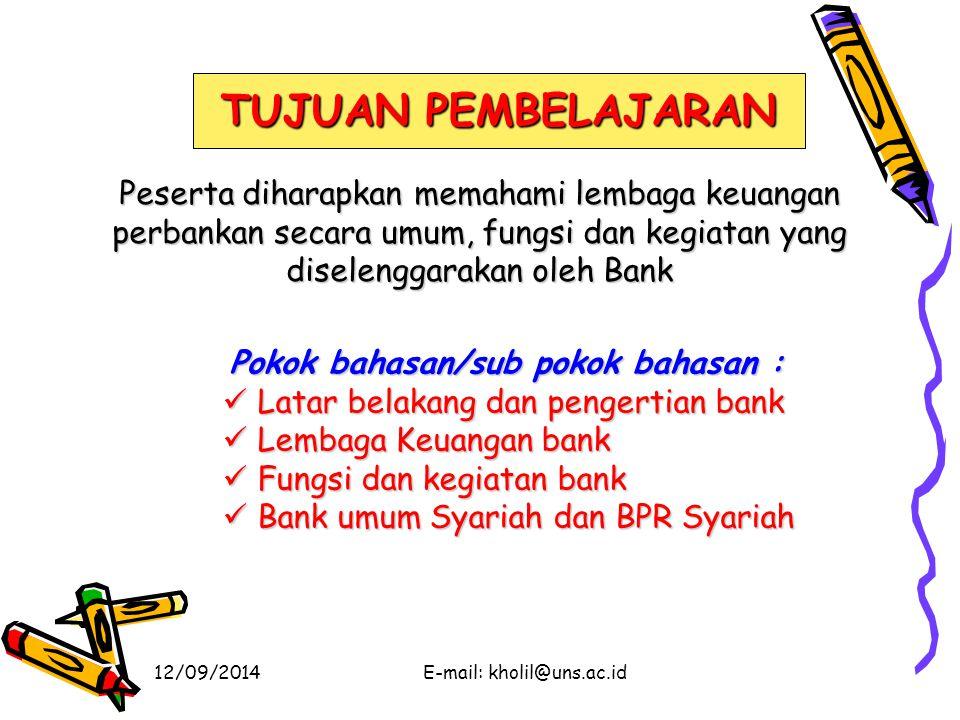 12/09/2014E-mail: kholil@uns.ac.id KRITERIA HSL PENILAIAN TKS BANK SEHAT CUKUP SEHAT KURANG SEHAT TIDAK SEHAT