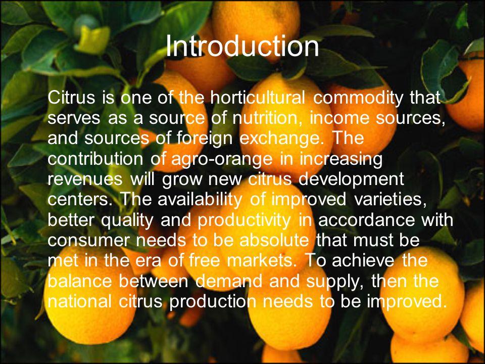 Pendahuluan Jeruk merupakan salah satu komoditas hortikultura yang berfungsi sebagai sumber gizi, sumber pendapatan, dan sumber devisa negara.