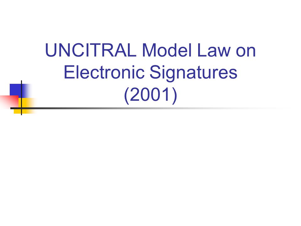 UNCITRAL Model Law on Electronic Signatures (2001)