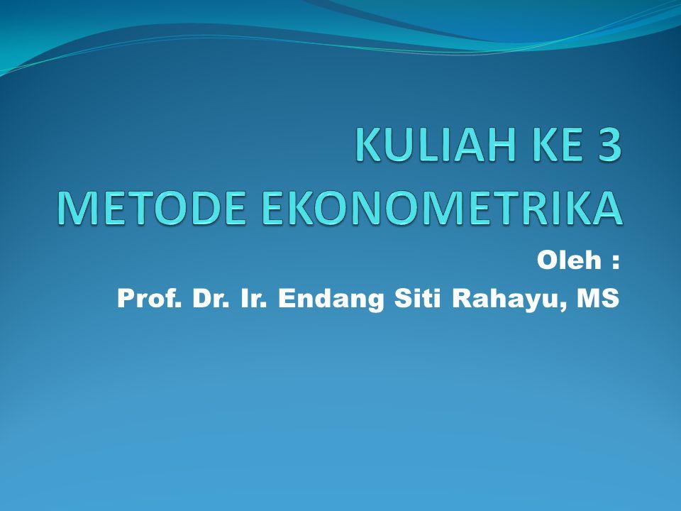 Oleh : Prof. Dr. Ir. Endang Siti Rahayu, MS