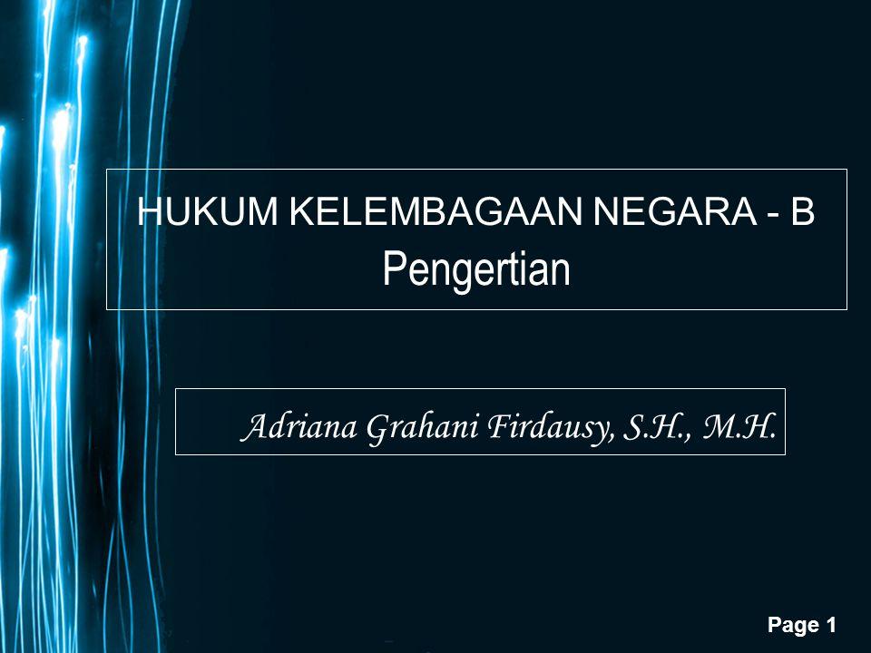 Page 1 HUKUM KELEMBAGAAN NEGARA - B Pengertian Adriana Grahani Firdausy, S.H., M.H.
