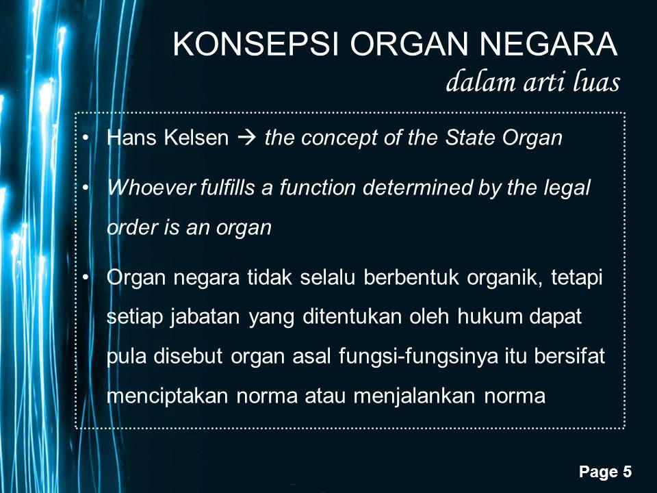 Page 16 KONSEPSI LEMBAGA NEGARA Istilah lembaga-lembaga negara dikukuhkan penggunaannya dalam Ketetapan No.