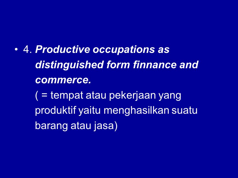 4.Productive occupations as distinguished form finnance and commerce.