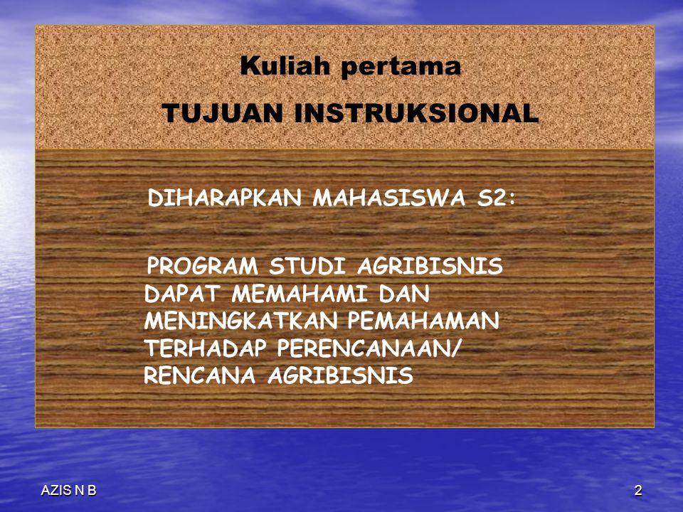 AZIS N B1 PENGAMPU: Dr.Ir.Azis Nur Bambang, MS081 2293 8515 Ir.Bambang Mulyanto,MS081 2289 6256 Ir.Sudiyono Marzuki,MS081 6488 4725