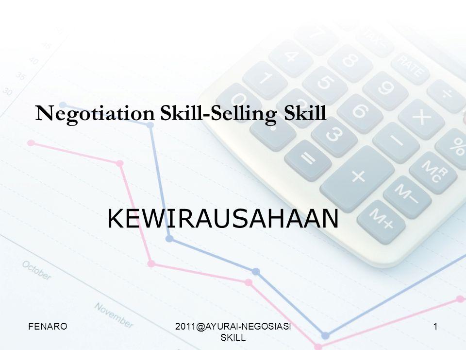 2011@AYURAI-NEGOSIASI SKILL KEWIRAUSAHAAN Negotiation Skill-Selling Skill FENARO1