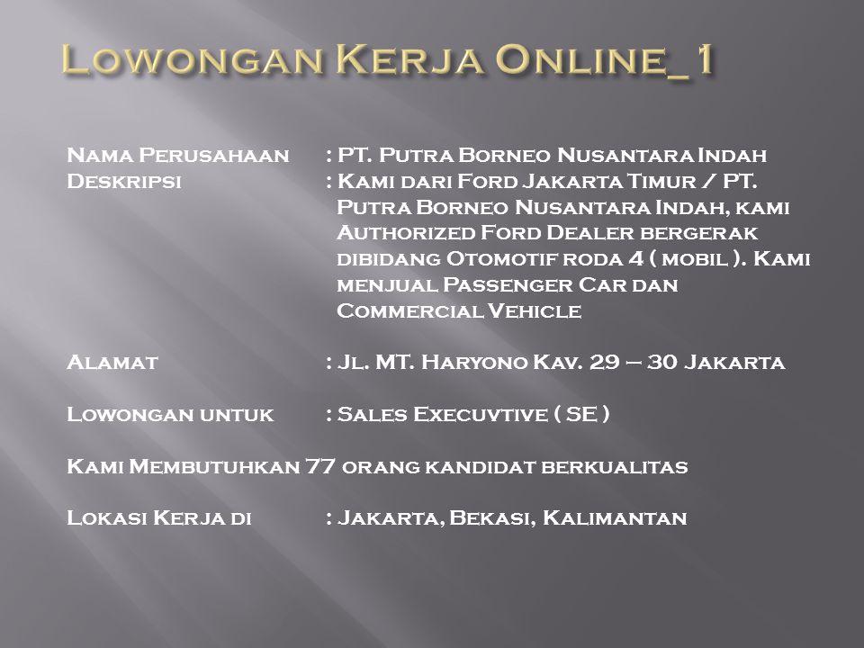 Nama Perusahaan : PT.Putra Borneo Nusantara Indah Deskripsi : Kami dari Ford Jakarta Timur / PT.