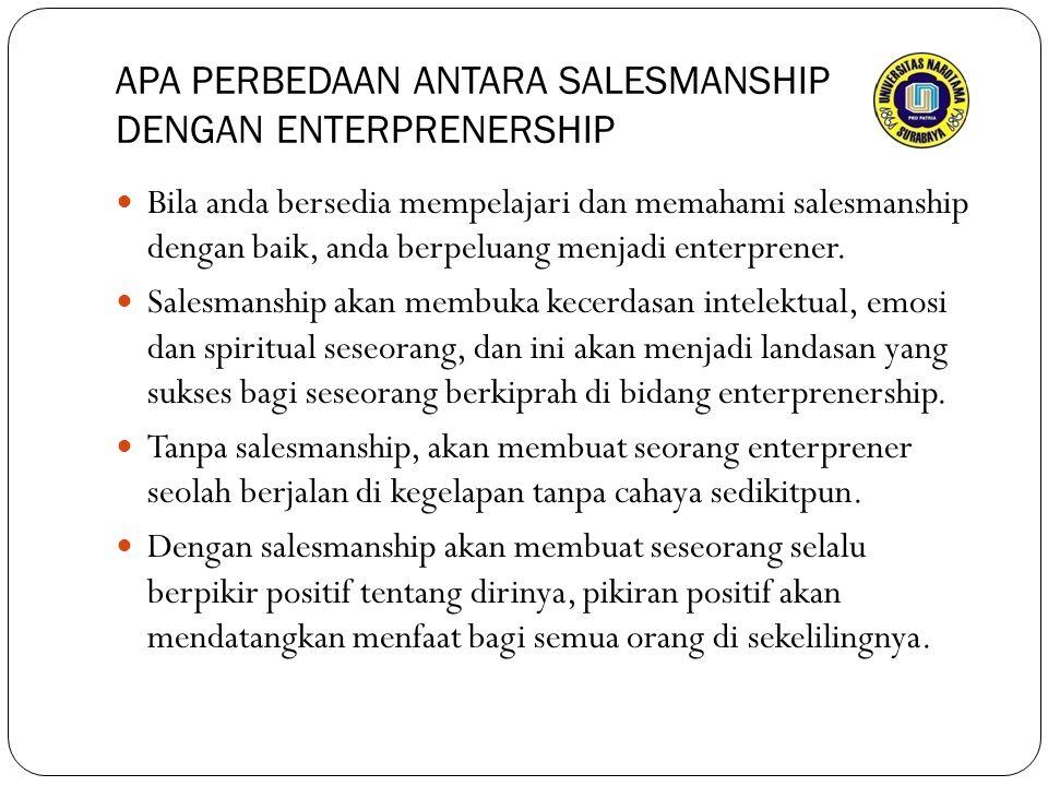 APA PERBEDAAN ANTARA SALESMANSHIP DENGAN ENTERPRENERSHIP Bila anda bersedia mempelajari dan memahami salesmanship dengan baik, anda berpeluang menjadi enterprener.