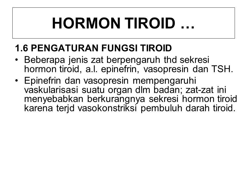 TSH adalah hormon terpenting dlm pengaturan fungsi tiroid; hormon ini disekresi hipofisis anterior.